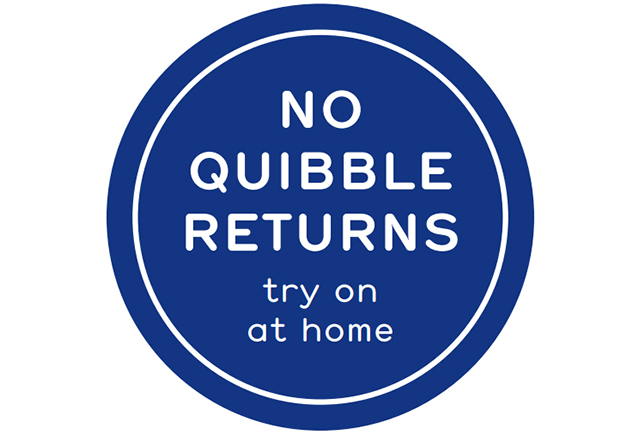 No quibble returns. Take it home, fall in love, or your money back